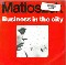 Matioszek Business In The City 7'' 561024