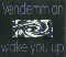 Vendemmian Wake You Up - limited