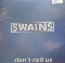 Swains Don't Call Us