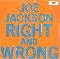 Jackson, Joe Right & Wrong