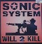 Sonic System Will To Kill