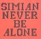 Simian Never Be Alone - Promo