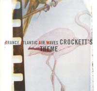 Trance Atlantic Air Waves Crockett's Theme 12'' 561169
