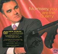 Morrissey You Are The Quarry - ltd CD+DVD 563532