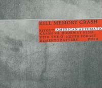 Kill Memory Crash American Automatic CD 566113