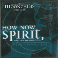 Moonchild How Now, Spirit CD 567870
