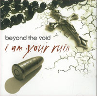 Beyond The Void I Am Your Ruin CD 568155