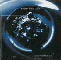 Beyond The Void Our Somewhere Else CD 568724