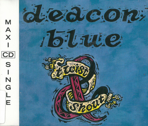 Deacon Blue Twist Shout MCD 569521
