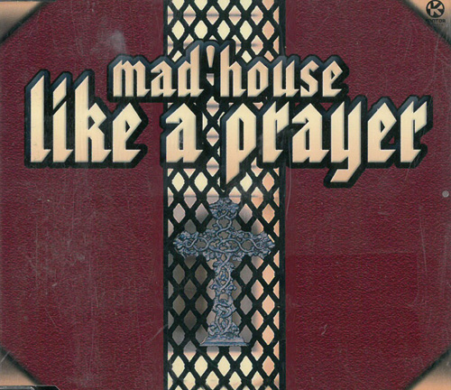 Mad'House Like A Prayer MCD 569575