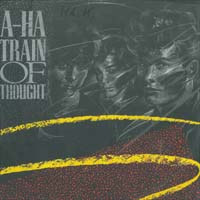 A-HA Train Of Thought 7'' 572444