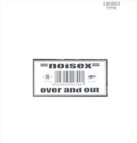 Noisex Over And Out - Ltd. 7'' 572795