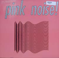 Pink Noise Pink Noise 12'' 575851