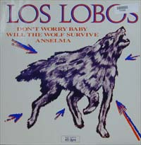 Los Lobos Don't Worry Baby 12'' 575900