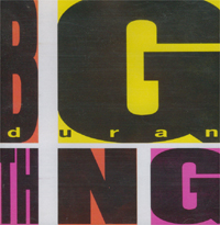Duran Duran Big Thing - Disky CD 581656