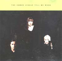 Human League Tell Me When (1) MCD 584162