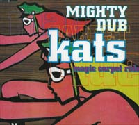 Mighty Dub Kats Magic Carpet Ride MCD 584980