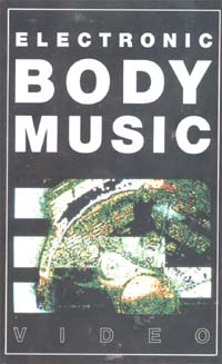 Various Artists / Sampler Electronic Body Music VIDEO 589175