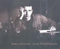 Almond, Marc Only The Moment MCD 593948