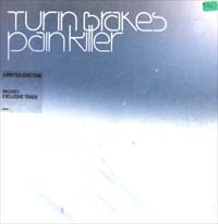 Turnbrakes Painkiller 7'' 597463