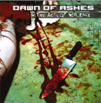 Dawn Of Ashes Acts Of Violence CD 599432