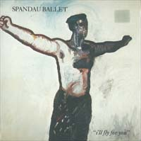 Spandau Ballet I'll Fly For You (Postercover) 7'' 599611