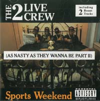 2 Live Crew Sports Weekend CD 600417